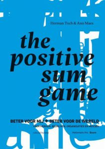 The Positive Sum Game - Ann Maes, Herman Toch